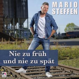 Mario Steffen - Nie zu früh und nie zu spät