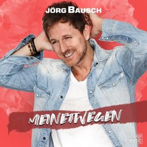 Jörg Bausch - Meinetwegen