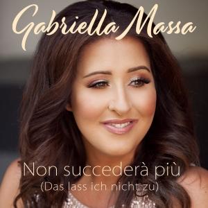 Gabriella Massa - Non succedera piu (Das lass ich nicht zu)