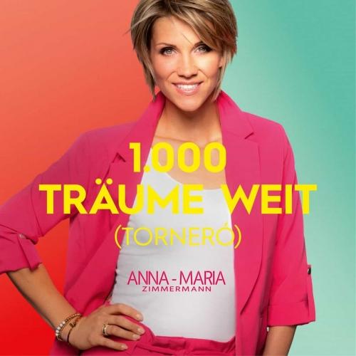 Anna-Maria Zimmermann - 1000 Träume weit (Torneró) (Version 2020)