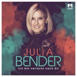 Julia Bender - Ich bin verrückt nach dir
