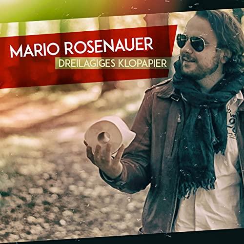 Mario Rosenauer - Dreilagiges Klopapier