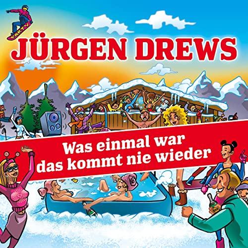 Jürgen Drews - Was einmal war das kommt nie wieder