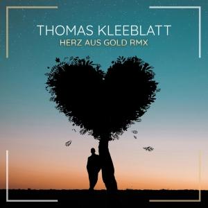 Thomas Kleeblatt - Herz aus Gold (RMX)