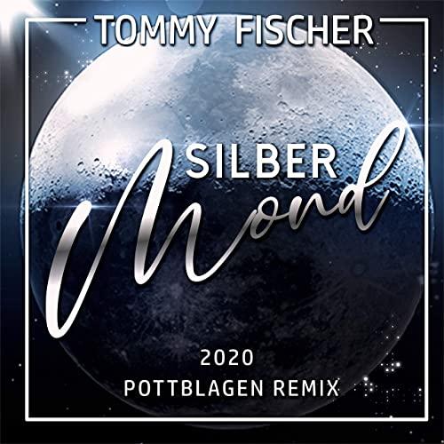 Tommy Fischer - Silbermond (Pottblagen Remix 2020)