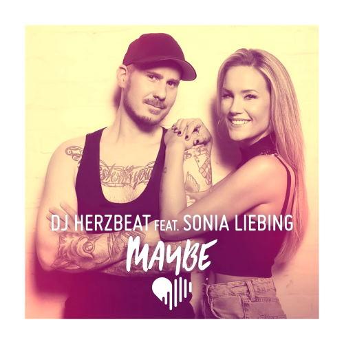 DJ Herzbeat - Maybe [feat. Sonia Liebing]