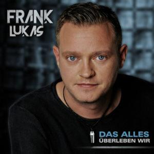 Frank Lukas - Das alles überleben wir