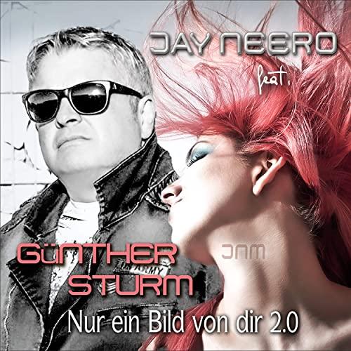 Jay Neero feat. Günther Sturm - Nur ein Bild von dir 2.0 (Jay Neero Remix)