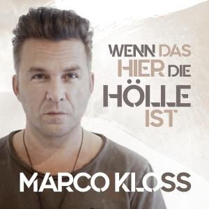 Marco Kloss - Wenn das hier die Hölle ist