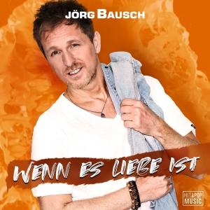 Jörg Bausch - Wenn es Liebe ist