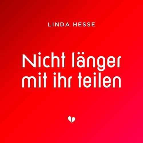 Linda Hesse - Nicht länger mit ihr teilen