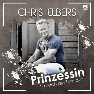 Chris Elbers - Prinzessin mach die Türe auf