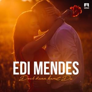 Edi Mendes - Doch dann kamst Du