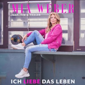 Mia Weber feat. Tim & Thaler - Ich liebe das Leben