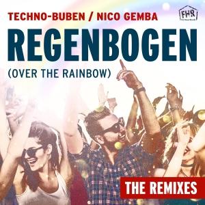 Techno-Buben & Nico Gemba - Regenbogen (Over the Rainbow) The Remixe