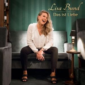 Lisa Bund - Das ist Liebe