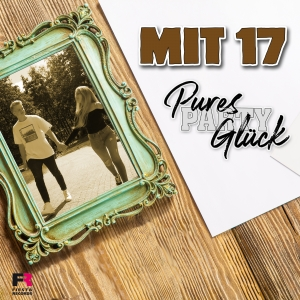 Pures Party Glück - Mit 17
