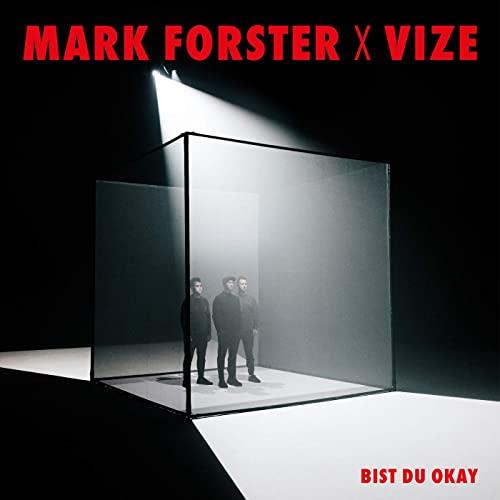 Mark Forster x VIZE - Bist du Okay