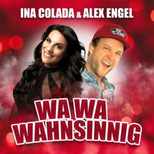 Ina Colada & Alex Engel - Wa Wa Wahnsinnig