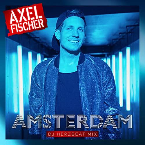 Axel Fischer - Amsterdam (DJ Herzbeat Mix)