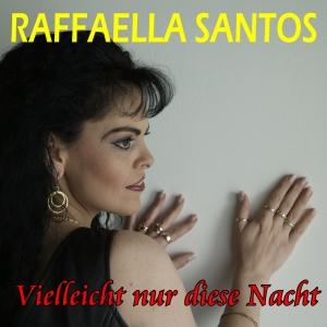 Raffaella Santos - Vielleicht nur diese Nacht