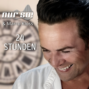 Nur So! & Marco Kloss - 24 Stunden