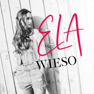 Ela - Wieso