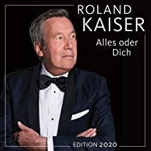 Roland Kaiser - Alles oder dich (Edition 2020)