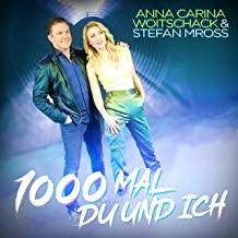 Anna-Carina Woitschack & Stefan Mross - 1000 Mal Du und ich