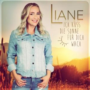 Liane - Ich küss die Sonne für dich wach