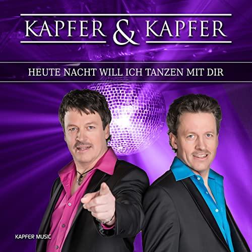 Kapfer & Kapfer - Heute Nacht will ich tanzen mit dir
