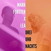 Mark Forster x LEA - Drei Uhr Nachts