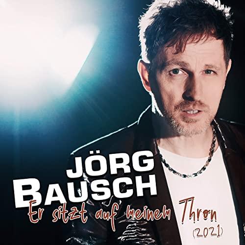 Jörg Bausch - Er sitzt auf meinem Thron (2021)