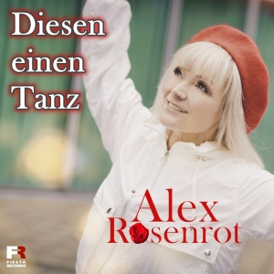 Alex Rosenrot - Diesen einen Tanz